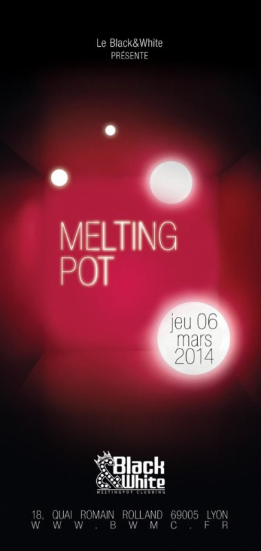 CE JEUDI 06 MARS AU BLACK&WHITE : MELTING POT