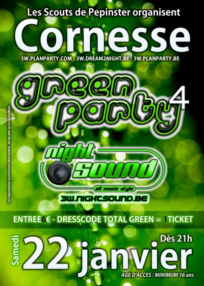 22/01 :: GREEN PARTY 4 @ CORNESSE