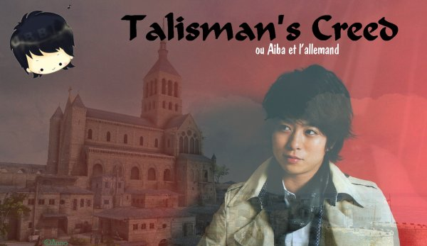 Talisman's Creed, ou Aiba et l'allemand