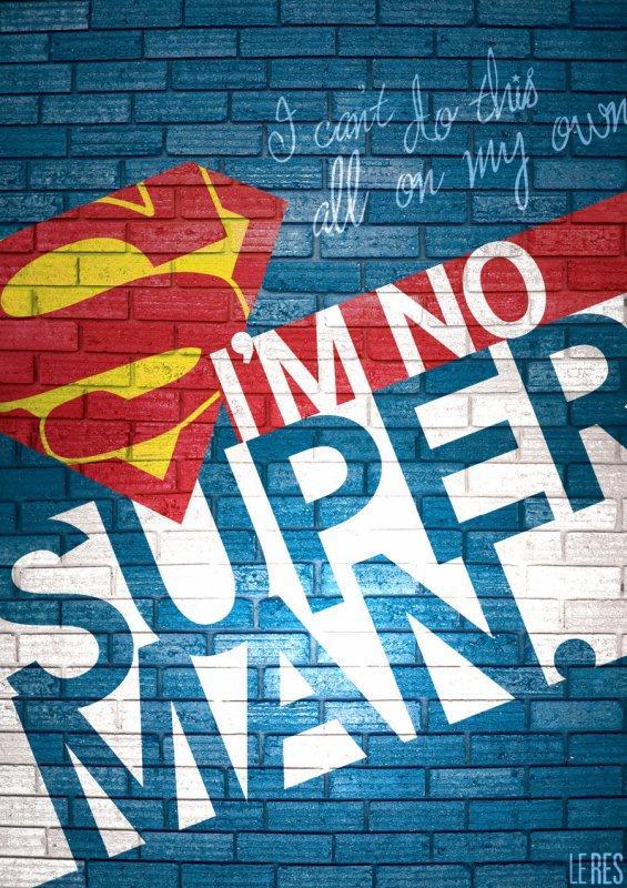 Je ne suis pas Superman, mais je peux te prendre ta main <3