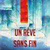 UnReveSansFin