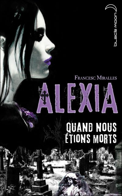 Alexia, Quand Nous Etions Morts T1 (Retrum) - Francesc Miralles.