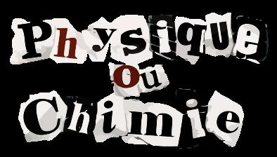 Physique ou Chimie    ( Física o Química )