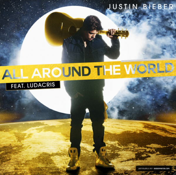 Believe / Justin Bieber - All Around The World Ft. Ludacris (2012)