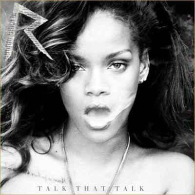 Rihanna - Talk That Talk (Album) [Deluxe Edition]
