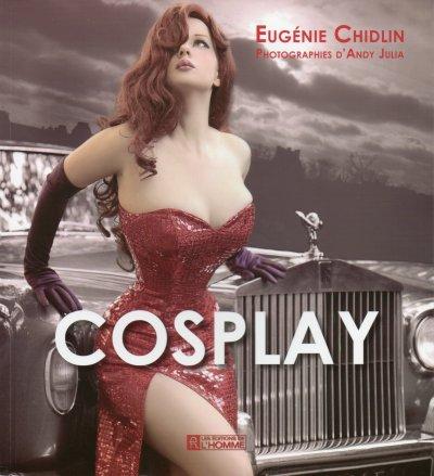 Livre - Cosplay par Eugénie Chidlin & Andy Julia
