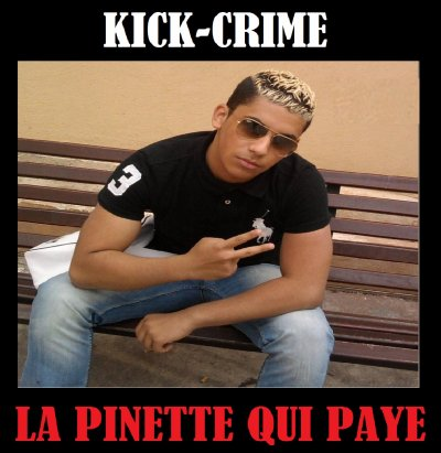"KICK-CRIME ""PINETTE QUI PAYE"" (2011)"