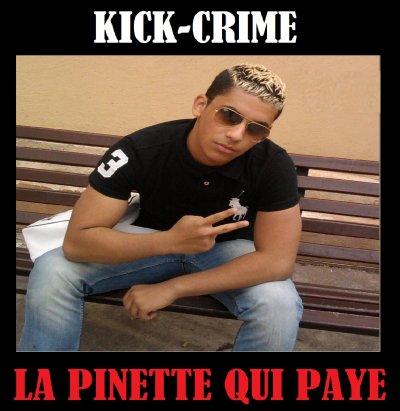 """KICK-CRIME """"PINETTE QUI PAYE"""" (2011)"""