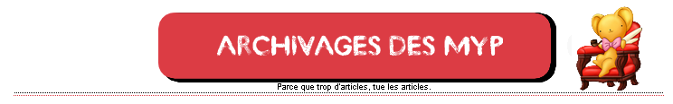 Archivages des MYP des Webmiss.