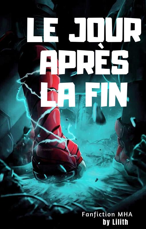 Présentation de la Fiction : Le Jour après la Fin.