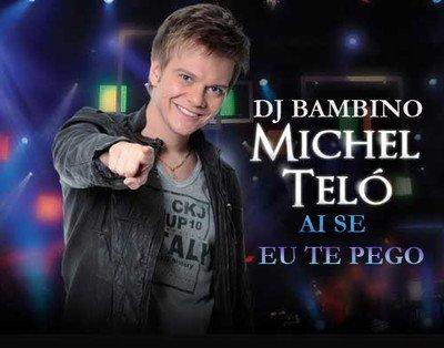 Michel Teló - '''Ai Se Eu Te Pego''