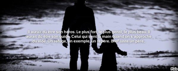 -Je t'en veux papa, je t'en veux énormément. Je t'aime, plus que n'importe qui. Mais l'amour ne résous pas tout, pourquoi es-tu sorti de ma vie ?
