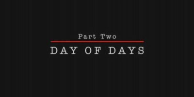 Partie 2 : Le Jour J ( Days Of Days )