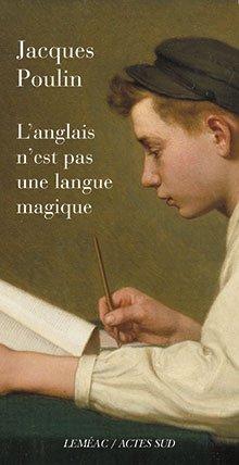 L'anglais n'est pas une langue magique de Jacques Poulin.