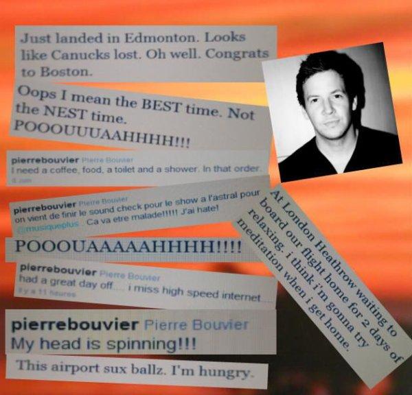 Voici quelque twits que j'aime bien de ;                                           Pierre Bouvier