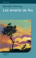 Un délicieux roman que je viens de terminer: Les amants de feu, de Bernard Simonay (l)