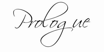 """""""Prologue"""""""