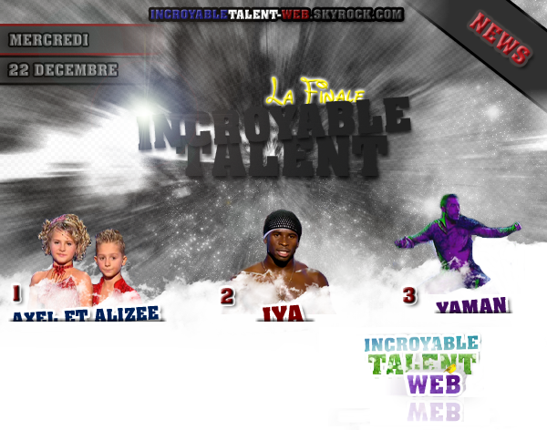 RESULTATS - FINALES : Les 3er candidats de la finales - Axel et Alizée / Iya / Yaman