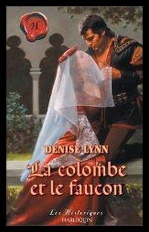 LA COLOMBE ET LE FAUCON de DENISE LYNN