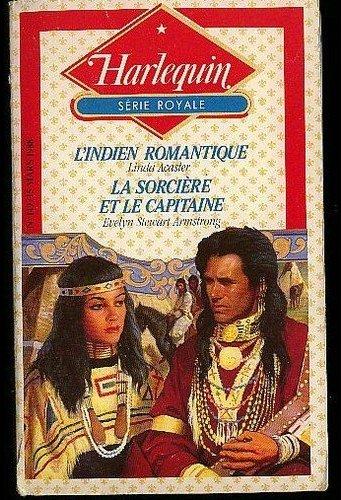 L'INDIEN ROMANTIQUE de LINDA ACASTER♥LA SORCIERE ET LE CAPITAINE de EVELYN STEWART ARMSTRONG♥