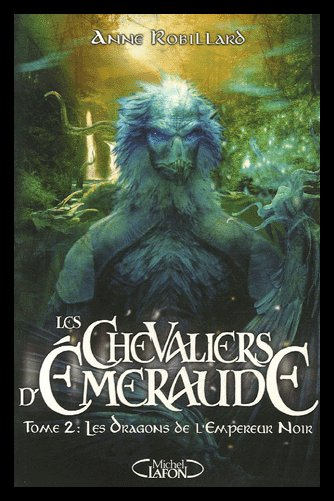 ♥LES CHEVALIERS D'EMERAUDE : TOME 2 LES DRAGONS DE L'EMPEREUR NOIR de ANNE ROBILLARD ♥