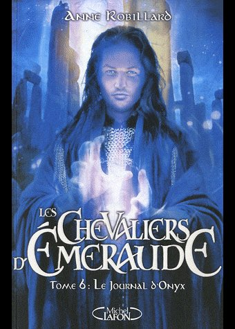 ♥LES CHEVALIERS D'EMERAUDE : TOME 6 LE JOURNAL D'ONYX  de ANNE ROBILLARD ♥