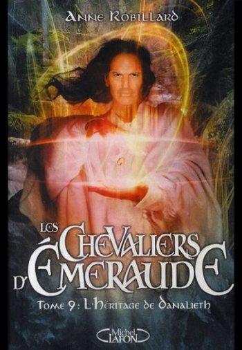 ♥LES CHEVALIERS D'EMERAUDE : TOME 9 L'HERITAGE DE DANALIETH de ANNE ROBILLARD ♥
