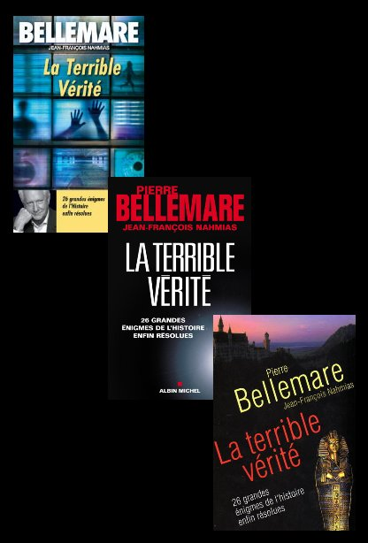 [align=center]LA TERRIBLE VERITE de PIERRE BELLEMARE