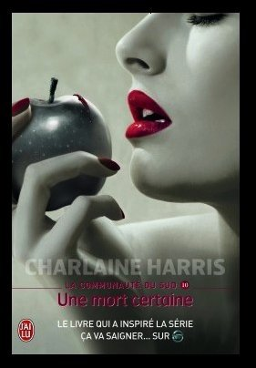 LA COMMUNAUTE DU SUD 10: UNE MORT CERTAINE de CHARLAINE HARRIS