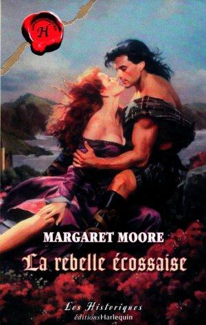♥FRERE D'ARME, tome 1:LA REBELLE ECOSSAISE de MARGARET MOORE ♥