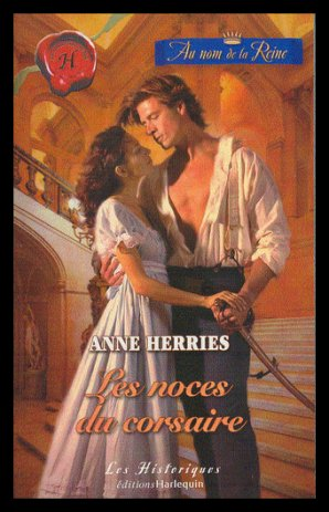 Au nom de la reine, Tome 3 : Les Noces du Corsaire de Anne HERRIES