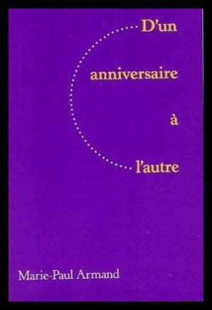 D'un anniversaire à l'autre, de Marie-Paul ARMAND