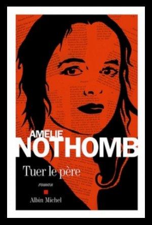 Tuer le père, de Amélie Nothomb