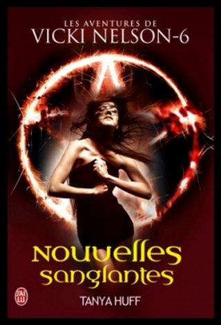 Les aventures de Vicki Nelson -6, Nouvelles sanglantes, de Tanya Huff