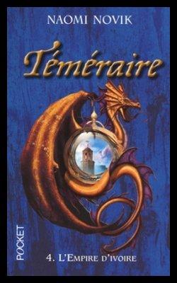 Téméraire, tome 4 - L'Empire d'Ivoire