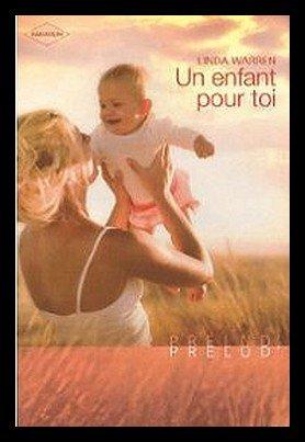 UN ENFANT POUR TOI, de LINDA WARREN