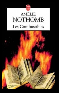 Les combustibles, de Amélie NOTHOMB