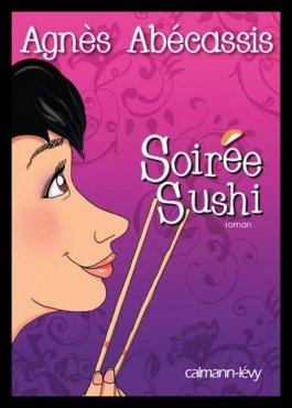 Soirée Sushi, de Agnès ABECASSIS