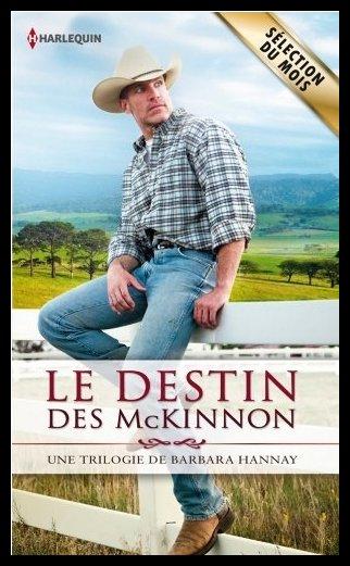 Le destin des McKinnon : Les amants de Southern Cross / Une rencontre pleine de promesse / Le secret de Reid McKinnon, de Barbara HANNAY