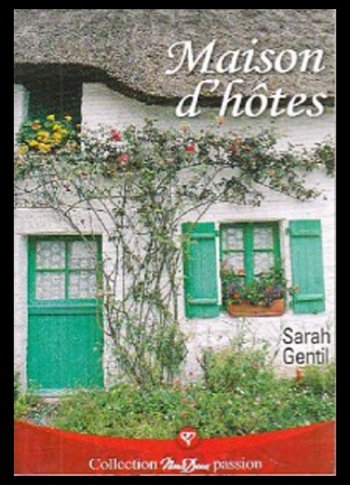 Maison d'hôtes, de Sarah GENTIL