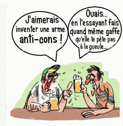 Armes anti cons ....