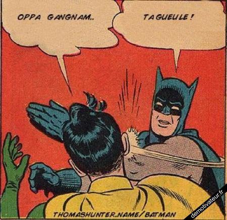 Oppa- gangam ... TA GEULLLLLLLE