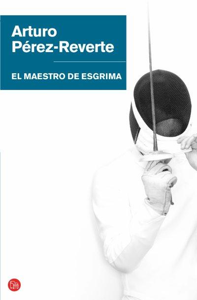 El maestro de esgrima de Arturo Pérez-Reverter