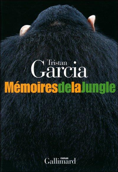Mémoires de la jungle de Tristan Garcia