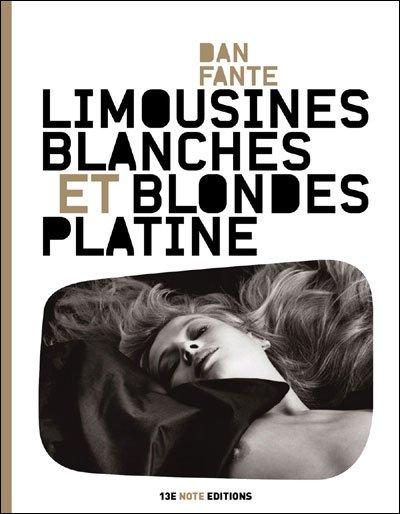Limousines blanches et blondes platine de Dan Fante