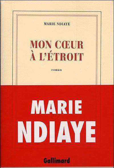 Mon coeur à l'étroit de Marie NDiaye