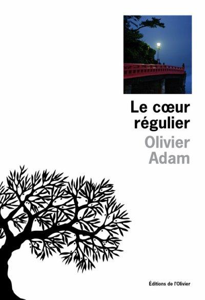 Le coeur régulier d'Olivier Adam