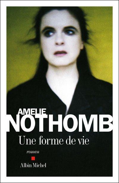 Une forme de vie d'Amélie Nothomb