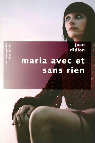 Maria avec et sans rien de Joan Didion