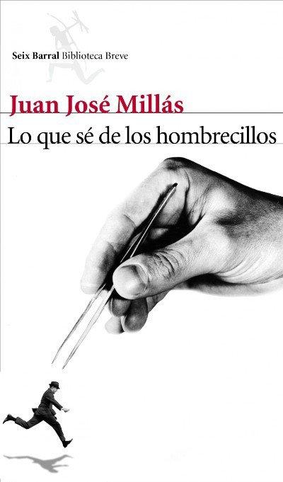 Lo que sé de los hombrecillos de Juan José Millás